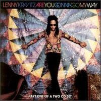 Are you gonna go my way (Lenny Kravitz)